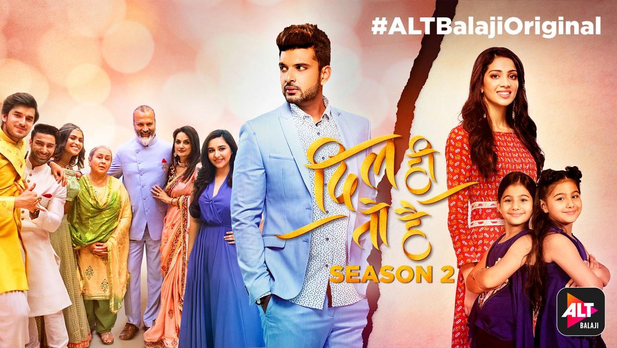 Watch Dil Hi Toh Hai Season 2 Full Series online at ALTBalaji