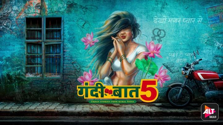 Gandii Baat 5: Watch Gandii Baat Season 5 Web Series Streaming online on  ALTBalaji