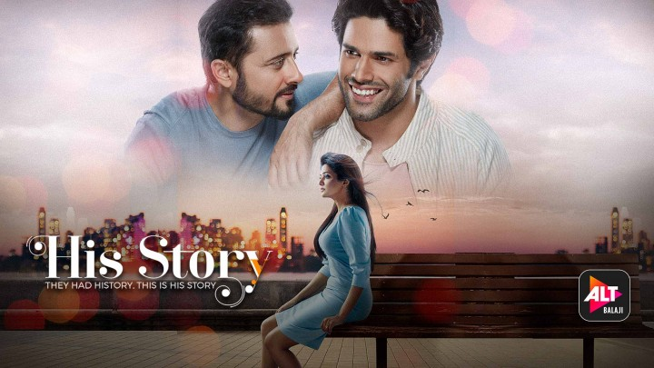 His Storyy: Watch all Episodes of His Storyy Web Series only on ALTBalaji